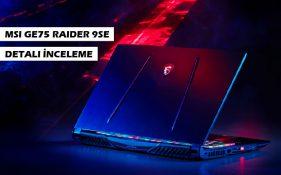 MSI GE75 RAIDER 9SE İNCELEME