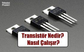 Transistör nedir?