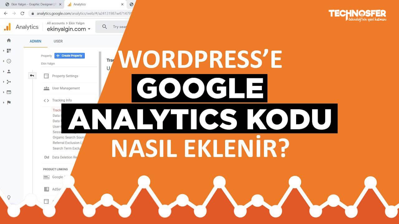 WordPress Google Analytics Kodu Nasıl Eklenir?