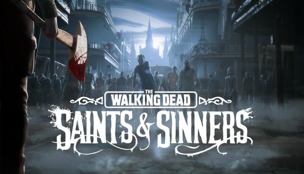 The Walking Dead: Saints & Sinners Sistem Gereksinimleri