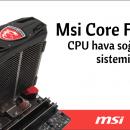 Msi Core Frozr L CPU Soğutucu İncelemesi