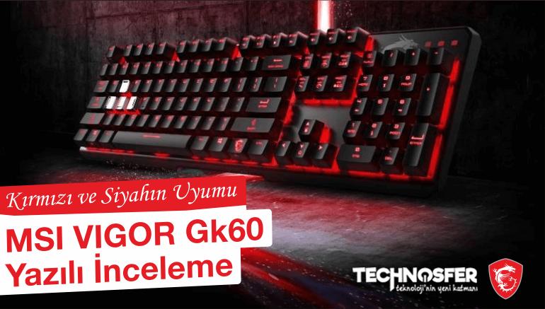 MSI Vigor GK60 Yazılı İnceleme