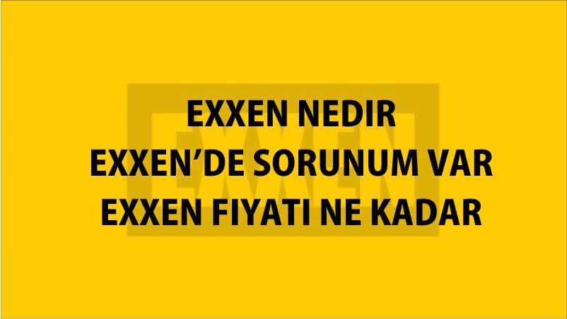 Exxen Sorun Şikayet ve Kullanıcı Yorumları