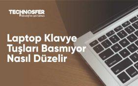 Laptop Klavye Tuşları Basmıyor Nasıl Düzelir