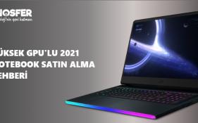 Yüksek GPU'lu Notebook Satın Alma Rehberi